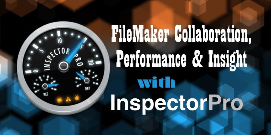 FileMaker Collaboration Performance and Insight with InspectorPro