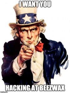 I want you hacking, at Beezwax